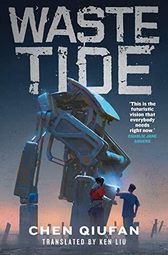 Waste Tide (hardcover, 2019, Tor Books)