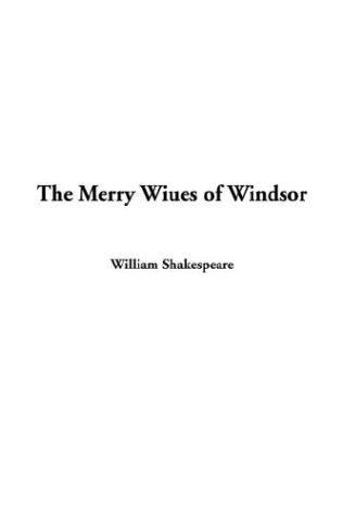 The Merry Wiues of Windsor (2003, IndyPublish.com)