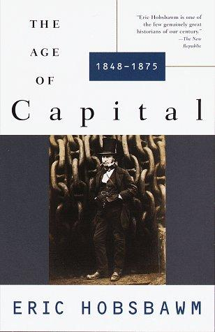 The age of capital, 1848-1875 (1996, Vintage Books)