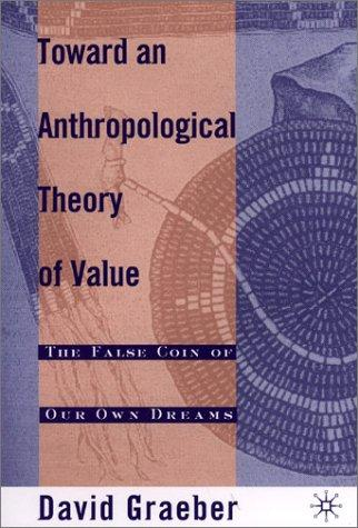 Toward an Anthropological Theory of Value (Paperback, 2001, Palgrave Macmillan)