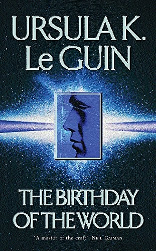 The Birthday of the World and Other Stories (2004, Orion Pub Co)