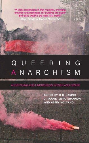Queering Anarchism (2012, AK Press)