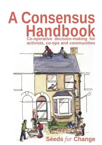A Consensus Handbook (2013, Seeds for Change Lancaster Co-operative Ltd)