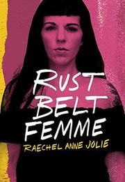 Rust Belt Femme (hardcover, 2020, Belt Publishing)