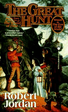 The Great Hunt (The Wheel of Time, Book 2) (Mass Market Paperback, 1991, Tor Fantasy)