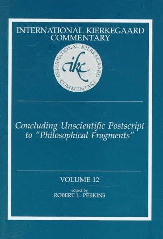 "Concluding Unscientific Postscript to ""Philosophical Fragments"" (1997, Mercer University Press)"