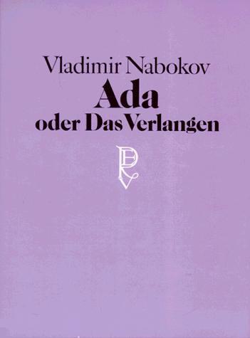 Ada oder Das Verlangen. Aus den Annalen einer Familie. (German language, 1983, Rowohlt, Reinbek)