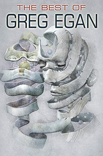The Best of Greg Egan (hardcover, 2019, Subterranean)