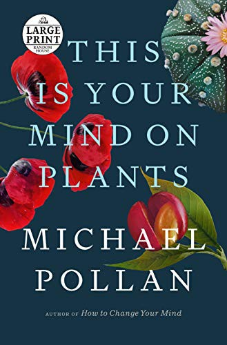This Is Your Mind on Plants (2021, Random House Large Print)