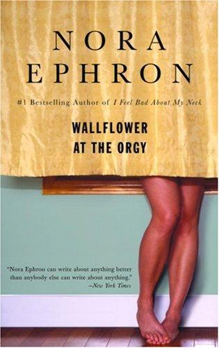 Wallflower at the Orgy (Paperback, 2007, Bantam)