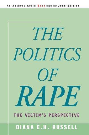 The Politics of Rape (2003, Backinprint.com)