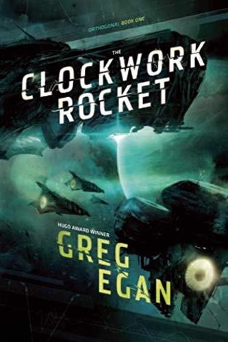 The Clockwork Rocket: Orthogonal Book One (paperback, 2012, Night Shade)