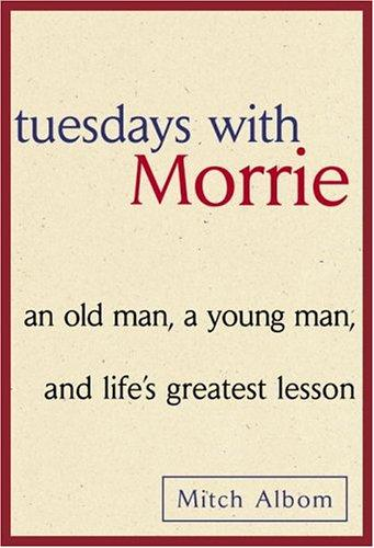 Tuesdays with Morrie (1997, Doubleday)