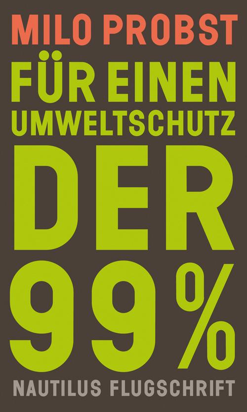 Für einen Umweltschutz der 99% (German language, 2021, Edition Nautilus)