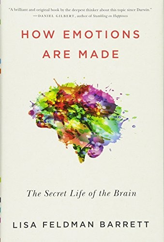 How Emotions Are Made: The Secret Life of the Brain (2017, Houghton Mifflin Harcourt)