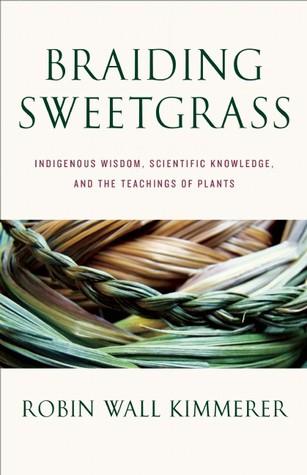 Braiding Sweetgrass (Engllish language, 2013, Milkweed)