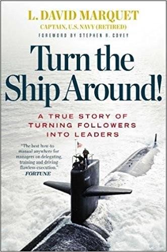 Turn the Ship Around!: A True Story of Turning Followers into Leaders (2013, Portfolio)