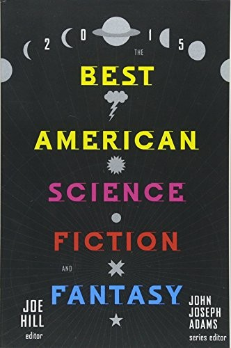 The Best American Science Fiction and Fantasy 2015 (2015, Houghton Mifflin Court)