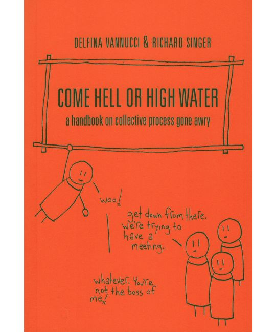 Come Hell or High Water (2010, AK Press)