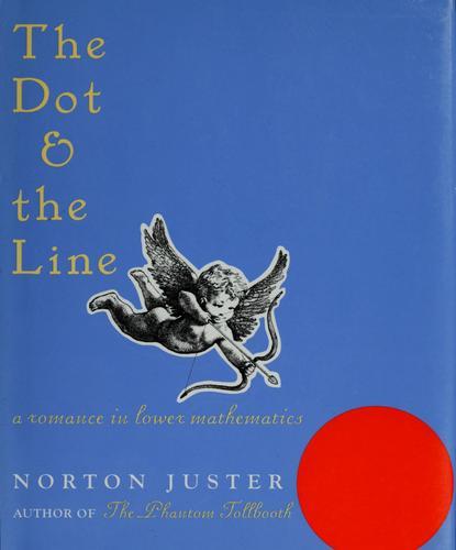 The dot & the line (2001, SeaStar Books)