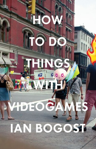 How to do things with videogames (2011, University of Minnesota Press)