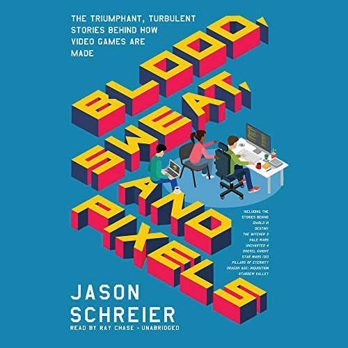 Blood, Sweat, and Pixels (audio cd, 2017, Harpercollins, HarperCollins Publishers and Blackstone Audio)