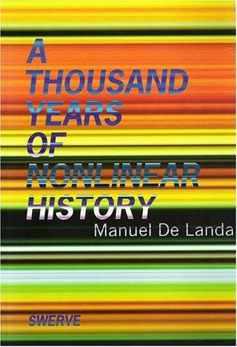 A Thousand Years of Nonlinear History (Paperback, 2000, Zone Books)
