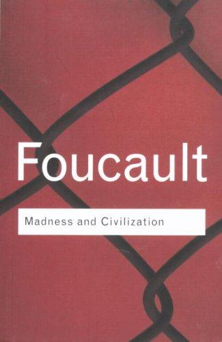 Madness and Civilization (Routledge Classics) (Hardcover, 2001, Routledge)