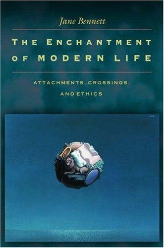 The enchantment of modern life (2001, Princeton University Press)