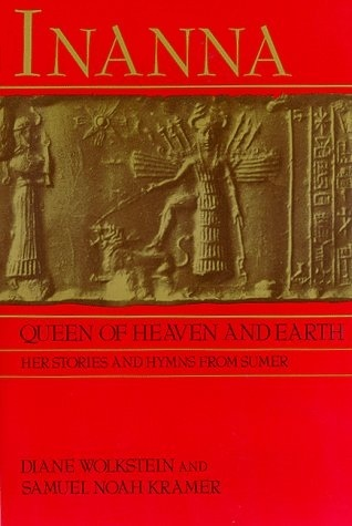 Inanna, Queen of Heaven and Earth (1983, Harper & Row)
