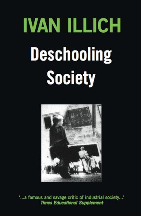 Deschooling Society (1971, Calder and Boyars)