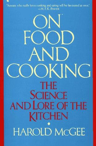 On Food And Cooking (1988, Scribner)