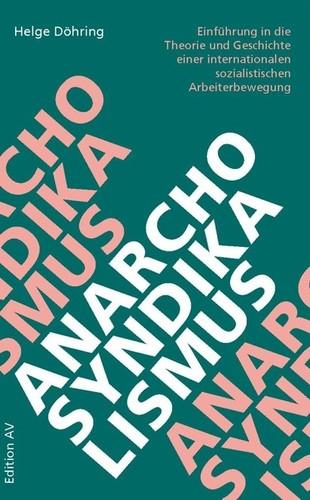 Anarcho-Syndikalismus (German language, 2017, Edition AV)