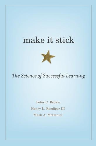 Make It Stick (2014, The Belknap Press of Harvard University Press)