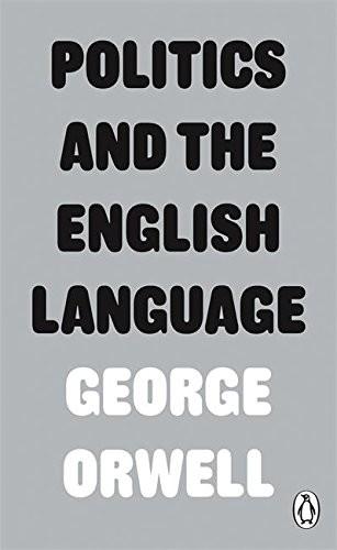 Politics and the English Language (paperback, 2013, Penguin Classic)