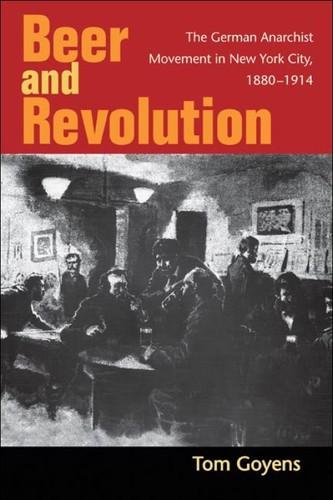Beer and Revolution (2007, University of Illinois Press)