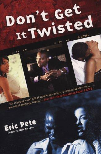 Don't get it twisted (2005, New American Library)