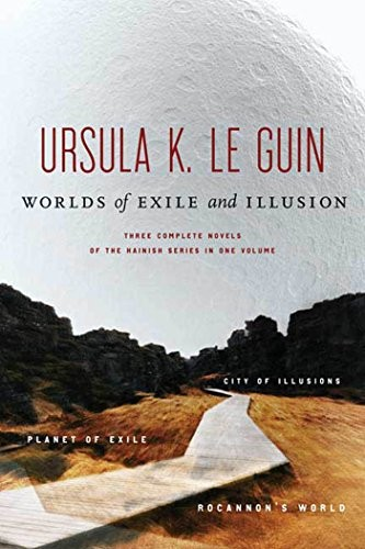 Worlds of Exile and Illusion: Three Complete Novels of the Hainish Series in One Volume--Rocannon's World; Planet of Exile; City of Illusions (2016, Orb Books)