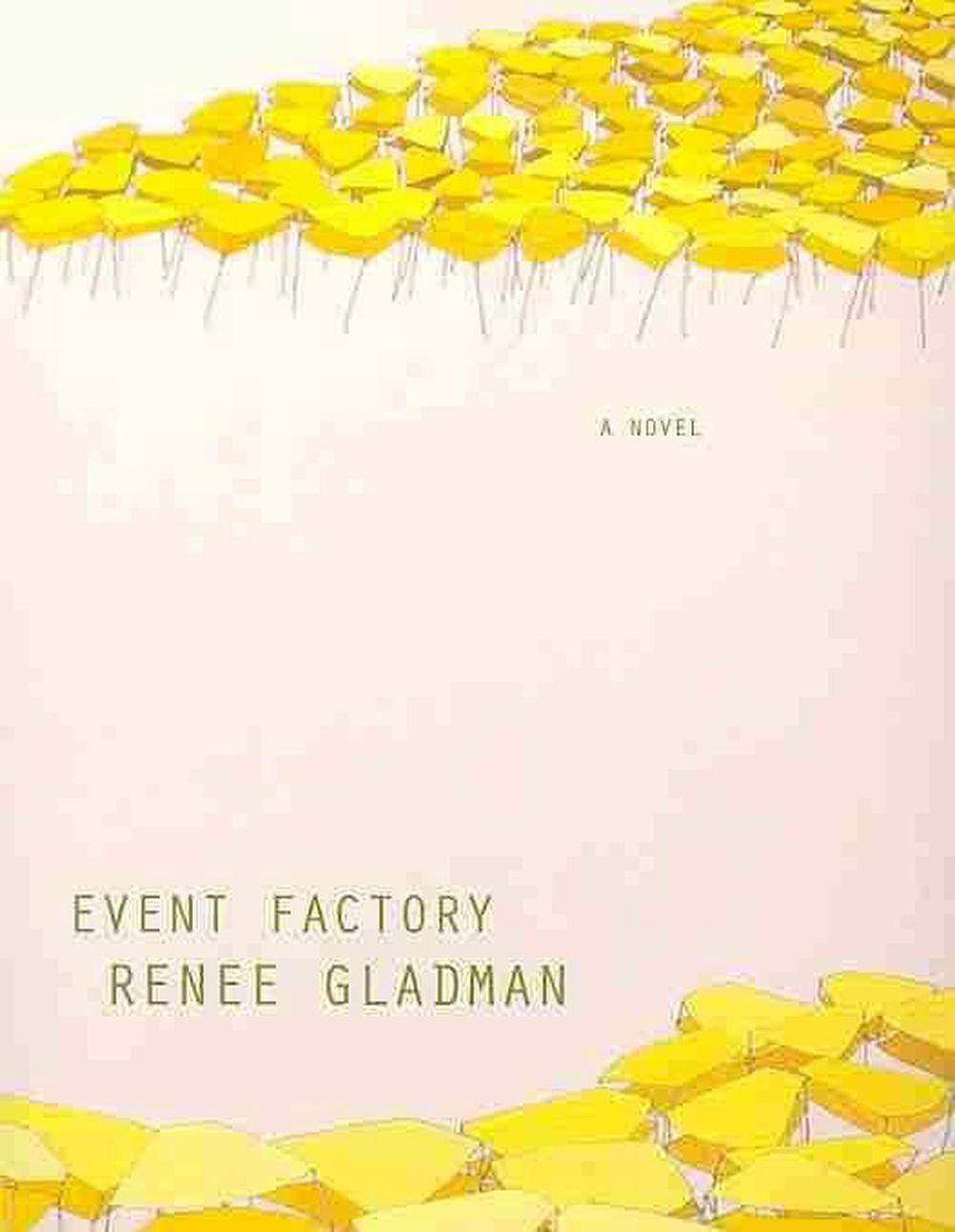 Event Factory (2010, Dorothy, a publishing project, Distributed by Small Press Distribution)