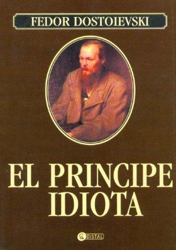 El Principe Idiota/ the Idiot (Spanish language, 2004, Distal)
