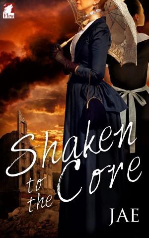 Shaken to the Core (2016, Ylva Publishing)
