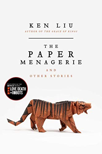 The Paper Menagerie and Other Stories (2016, Gallery / Saga Press)