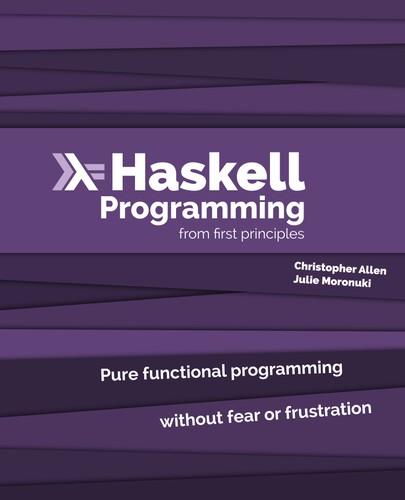 Haskell Programming from First Principles (2015, Lorepub)
