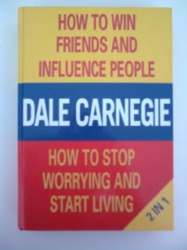 How to Win Friends and Influence People & How to stop worrying and start living (hardcover, 1994, BOUNTY BOOKS)
