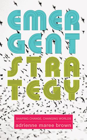 Emergent strategy (2017)