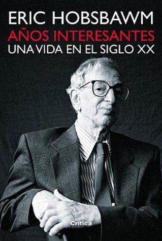 Anos Interesantes (Paperback, Spanish language, 2003, Critica (Grijalbo Mondadori))