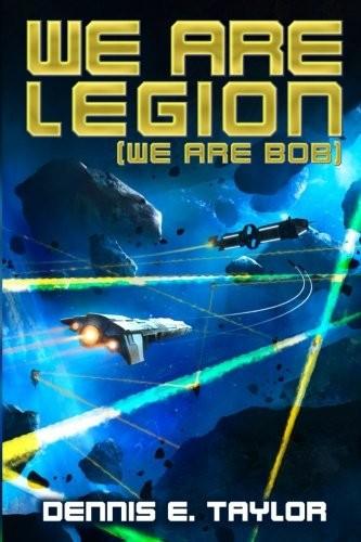 We Are Legion (We Are Bob) (Paperback, 2017, Ethan Ellenberg Literary Agency)