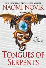 Tongues of Serpents: A Novel of Temeraire (Hardcover, 2010, Del Rey)