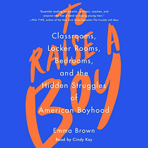 To Raise A Boy (2021, Simon & Schuster Audio and Blackstone Publishing)