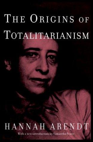 The origins of totalitarianism (2004, Schocken Books)